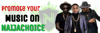 NaijaChoice Music Promotion At Cheap Price
