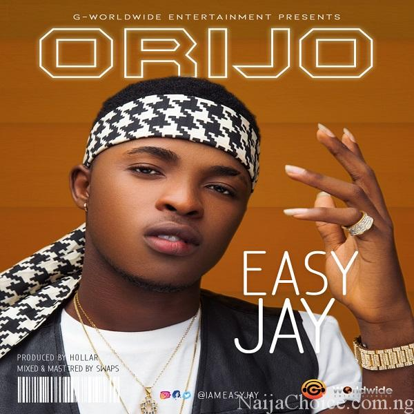 DOWNLOAD MP3 Easy Jay – Orijo (Prod. Hollar)