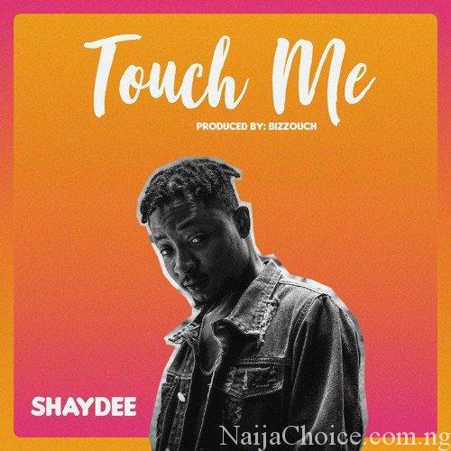 "DOWNLOAD MP3 Shaydee – ""Touch Me"""