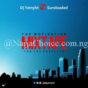 DOWNLOAD Mixtape: DJ Yemyht – Motivation Mixtape Feat. Victor AD & Erigga