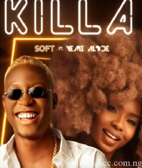 DOWNLOAD mp3: Soft – Killa ft. Yemi Alade