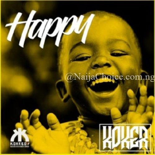 "DOWNLOAD MP3: Koker – ""Happy"""