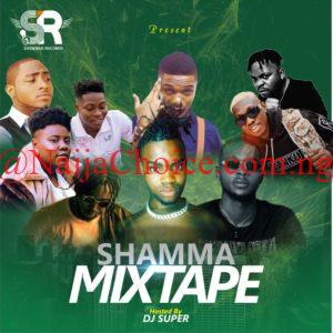 DOWNLOAD MIXTAPE: Dj Super – Shammah Mixtape