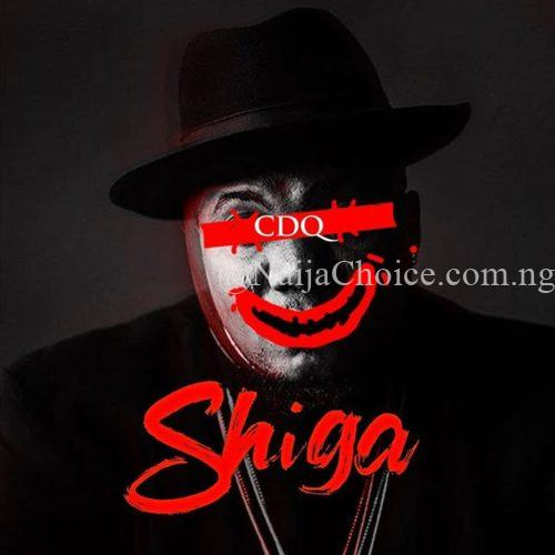 "DOWNLOAD MP3: CDQ – ""Shiga"" (Prod. By MasterKraft)"