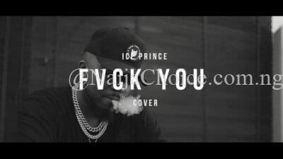 "DOWNLOAD MP3: Ice Prince – ""Fvck You"" (Cover) ft. Kizz Daniel"