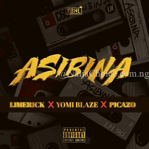 "DOWNLOAD MP3: Limerick x Yomi Blaze x Picazo – ""Asibina"""