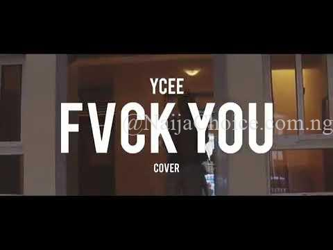 "DOWNLOAD MP3: Ycee – ""Fvck You"" (Cover) ft. Kizz Daniel"