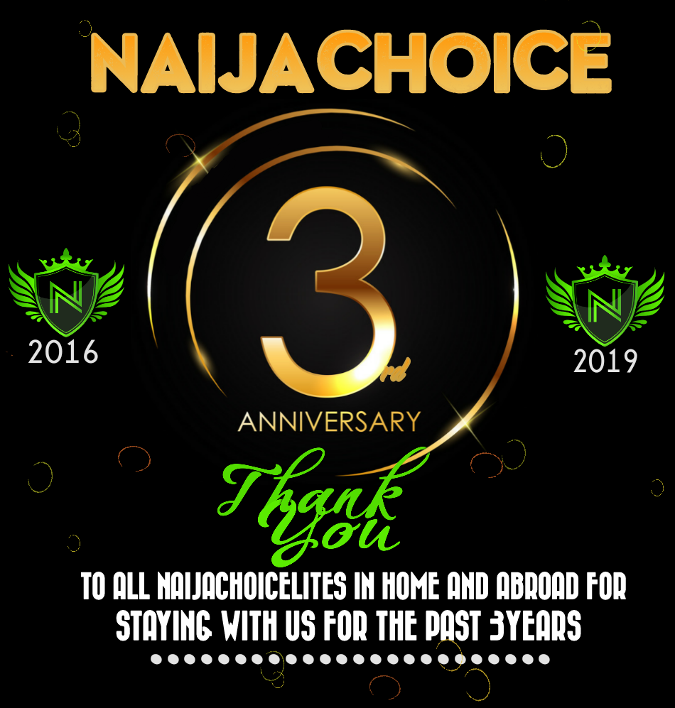 CONGRATULATIONS!!! Happy 3rd Year Anniversary To Naijachoice – (Drop Your Wishes )