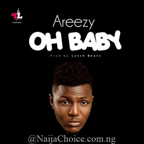 """DOWNLOAD MP3: Areezy – """"Oh Baby"""""""