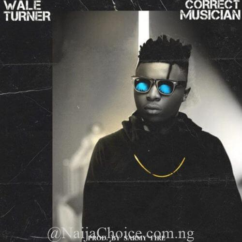 """DOWNLOAD MP3: Wale Turner – """"Correct Musician"""