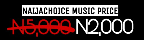 Promote Your Music On Naijachoice For Just N2000 instead Of Paying N5000